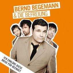 Bernd Begemann & Die Befreiung - Ich erkläre diese Krise für beendet