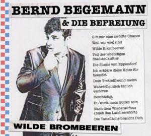 Bernd Begemann & Die Befreiung - Wilde Brombeeren
