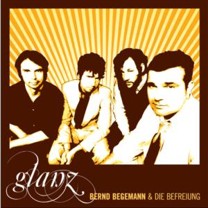 Bernd Begemann & Die Befreiung - Glanz