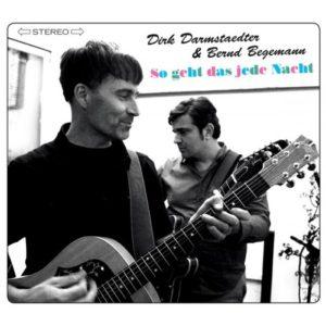 Dirk Darmstaedter & Bernd Begemann - So geht das jetzt jede Nacht